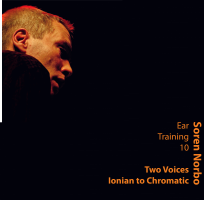 Soren Norbo, Ear Training 10 - Two Voices - Ionian to Chromatic