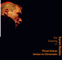 Soren Norbo, Ear Training 11 - Three Voices - Ionian to Chromatic